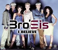I Believe (CDM) - Bro'Sis
