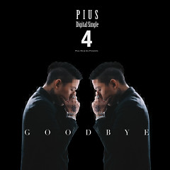 Goodbye (4th Single) - Pius