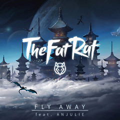 Fly Away - TheFatRat