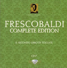 Frescobaldi - Complete Edition CD 7