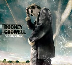 Fate's Right Hand - Rodney Crowell