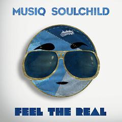 Feel The Real - Musiq Soulchild
