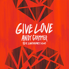 Give Love (Single) - Andy Grammer