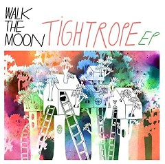Tightrope - EP - Walk The Moon