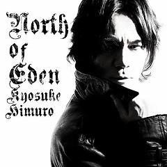 North of Eden - Kyosuke Himuro
