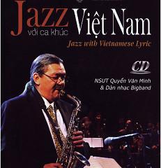 Jazz Với Ca Khúc Việt Nam CD2 - Quyền Văn Minh