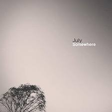 Somewhere - July