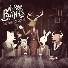 The House Of Gonzo-EP - We Rob Banks
