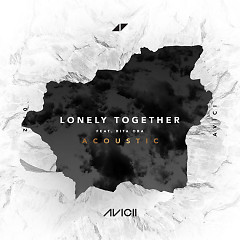 Lonely Together (Acoustic) - Avicii