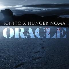 Oracle - Ignito,Hunger Noma