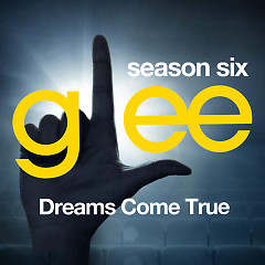 Glee: The Music, Dreams Come True - EP - The Glee Cast