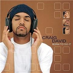Born To Do It - Craig David