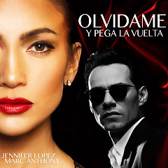 Olvídame Y Pega La Vuelta (Single) - Jennifer Lopez, Marc Anthony