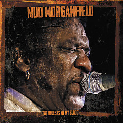 The Blues In My Blood - Mud Morganfield