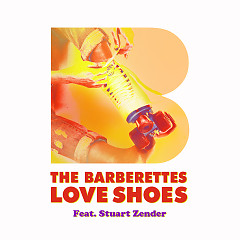 Love Shoes (Single) - The Barberettes
