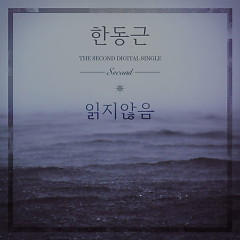 Unread (2nd Single) - Han Dong Geun