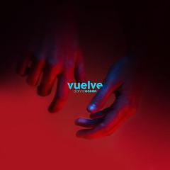Vuelve (Single) - Danny Ocean