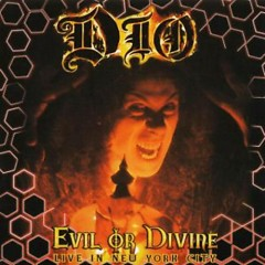 Evil Or Divine - Dio