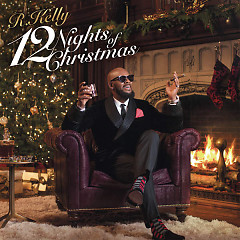12 Nights Of Christmas - R. Kelly