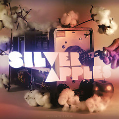 Clinging To A Dream - Silver Apples