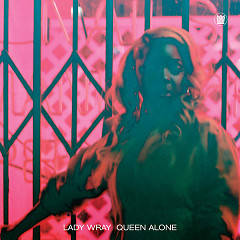 Queen Alone - Lady Wray