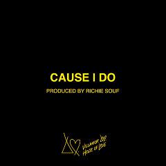 Cause I Do (Single)