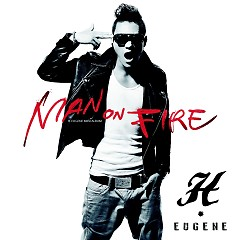 Man On Fire Part.1 - H-Eugene