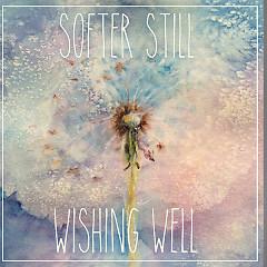 Wishing Well (Single) - Softer Still