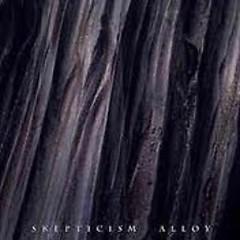 Alloy - Skepticism