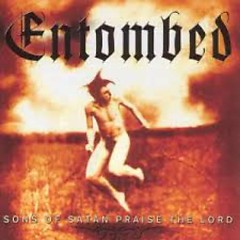 Sons Of Satan Praise The Lord (Compilation) (CD1) - Entombed