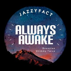Always Awake - Jazzyfact