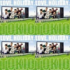LOVE, HOLIDAY - TOKIO