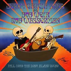 Fall 1989: The Long Island Sound (CD1) - Jerry Garcia Band,Bob Weir,Rob Wasserman
