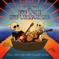 Fall 1989: The Long Island Sound (CD4) - Jerry Garcia Band,Bob Weir,Rob Wasserman