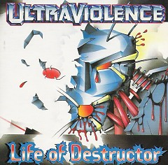 Life of Destructor - Ultraviolence