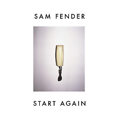 Start Again (Single) - Sam Fender