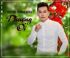 Phượng Ơi (Single) - Huỳnh Thanh Vinh
