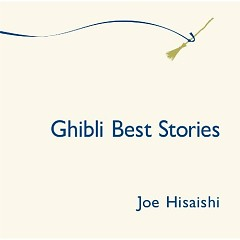 Ghibli Best Stories - Joe Hisaishi
