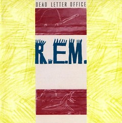 Dead Letter Office (Side 1) - R.E.M.