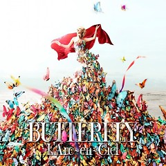 Butterfly (CD1) - L'Arc ~ en ~ Ciel