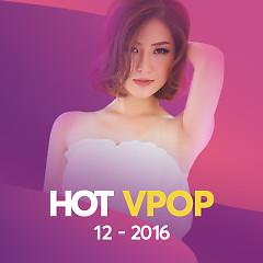 Nhạc Hot Việt Tháng 12/2016