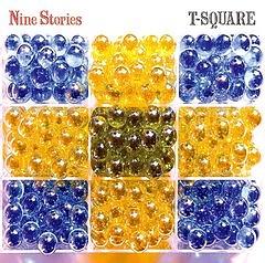 Nine Stories - T-SQUARE