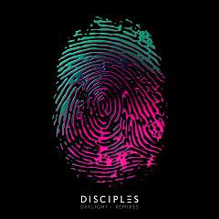 Daylight (Remixes) - Disciples
