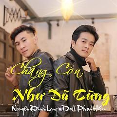 Chẳng Còn Như Đã Từng (Single) - Doll Phan Hiếu, Nguyễn Đình Long