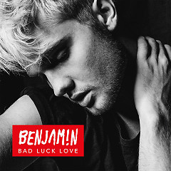 Bad Luck Love (Single) - Benjamin