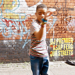 Our Streets (Single) - DJ Premier, A$AP Ferg
