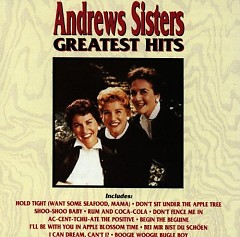 Greatest Hits - The Andrews Sisters