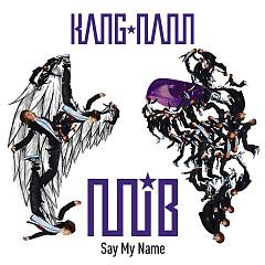 Say My Name  - Kang Nam (M.I.B)