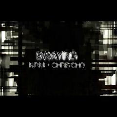 Swaying - Chris Cho