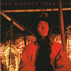 Fxxk Live - Boy Wonder